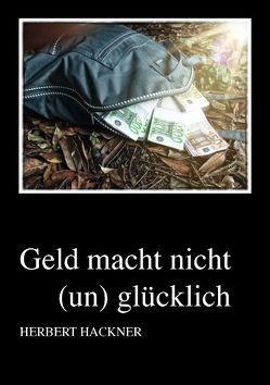 Geld macht nicht (un)glücklich von Hackner,  Herbert