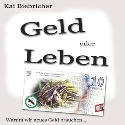 Geld oder Leben von Biebricher,  Kai