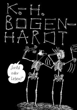 GELD ODER LEBEN von Bogenhardt,  Karl-Heinz