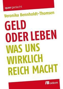 Geld oder Leben von Bennholdt-Thomsen,  Veronika