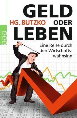 Geld oder Leben von Butzko,  HG.