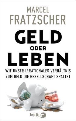Geld oder Leben von Fratzscher,  Marcel