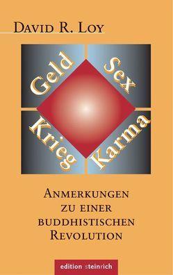 Geld, Sex, Krieg, Karma von Glatz,  Evamaria, Loy,  David R.