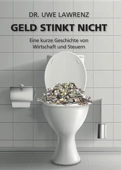 Geld stinkt nicht von Lawrenz,  Dr. Uwe