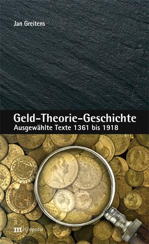Geld-Theorie-Geschichte von Greitens,  Jan