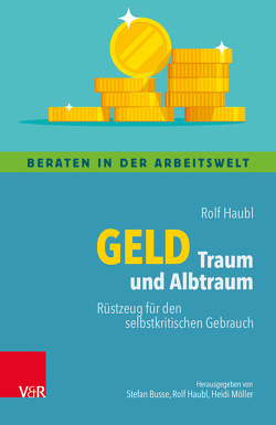 Geld – Traum und Albtraum von Haubl,  Rolf