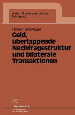 Geld, überlappende Nachfragestruktur und bilaterale Transaktionen von Schwager,  Robert