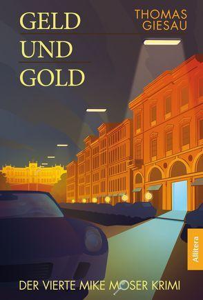 Geld und Gold von Giesau,  Thomas
