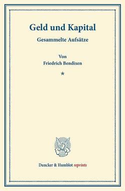 Geld und Kapital. von Bendixen,  Friedrich