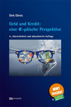 Geld und Kredit: eine €-päische Perspektive von Ehnts,  Dirk