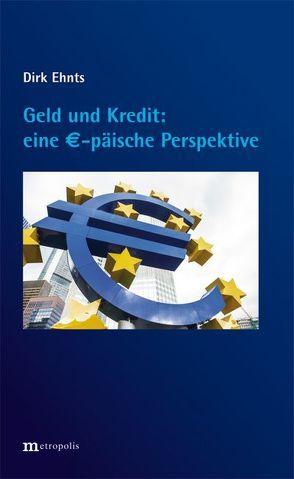 Geld und Kredit – eine €-päische Perspektive von Ehnts,  Dirk