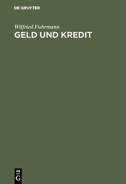 Geld und Kredit von Fuhrmann,  Wilfried