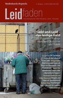 Geld und Leid – das leidige Geld. Zusammenhänge zwischen Ökonomie und Trauer von Langenmayr,  Arnold, Radbruch,  Lukas