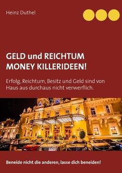 GELD UND REICHTUM – MONEY – KILLERIDEEN von Duthel,  Heinz