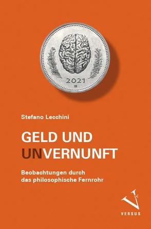 Geld und (Un-)Vernunft von Lecchini,  Stefano