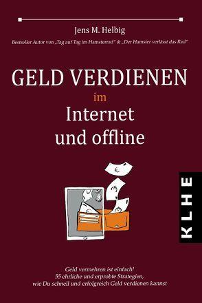 Geld verdienen im Internet und offline von Helbig,  Jens