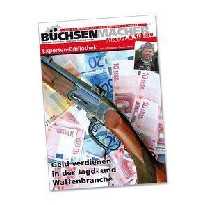 Geld verdienen in der Jagd- und Waffenbranche von Bothe,  Carsten