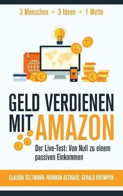 Geld verdienen mit Amazon von Althaus,  Norman, Krumpen,  Gerald, Seltmann,  Claudia