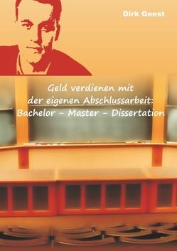 Geld verdienen mit der eigenen Abschlussarbeit: von Geest,  Dirk
