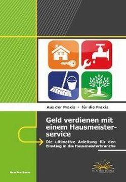 Geld verdienen mit einem Hausmeisterservice von Benz,  Ralf