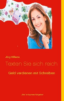 Geld verdienen mit Schreiben von Willems,  Jörg
