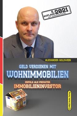 Geld verdienen mit Wohnimmobilien von Goldwein,  Alexander