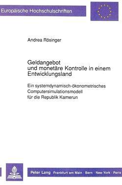 Geldangebot und monetäre Kontrolle in einem Entwicklungsland von Rösinger-Doleczik,  Andrea