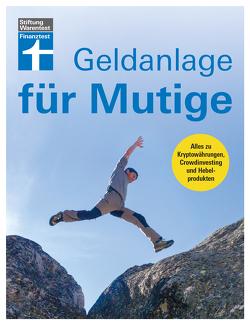 Geldanlage für Mutige von Klotz,  Antonie, Linder,  Hans G., Wallstabe-Watermann,  Brigitte