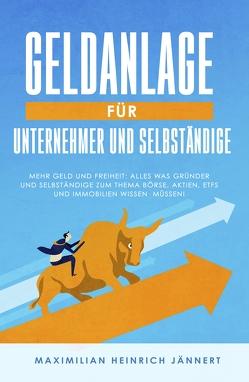 Geldanlage für Unternehmer und Selbständige von Jännert,  Maximilian Heinrich
