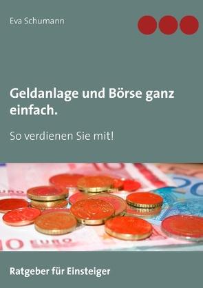 Geldanlage und Börse ganz einfach. von Schumann,  Eva