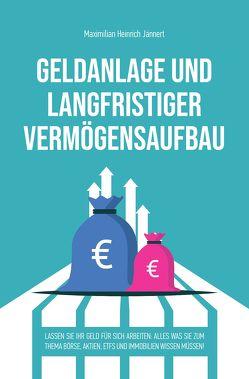 Geldanlage und langfristiger Vermögensaufbau von Heinrich Jännert,  Maximilian