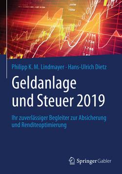 Geldanlage und Steuer 2019 von Dietz,  Hans-Ulrich, Lindmayer,  Philipp K. M.