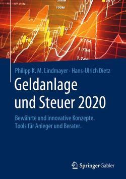 Geldanlage und Steuer 2020 von Dietz,  Hans-Ulrich, Lindmayer,  Philipp Karl Maximilian