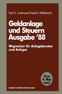 Geldanlage und Steuern '88 von Lindmayer,  Karl H., Weihbrecht,  Friedrich