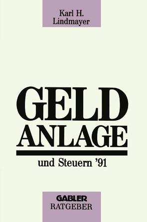 Geldanlage und Steuern '91 von Lindmayer,  Karl H.