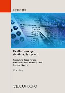 Geldforderungen richtig vollstrecken von Kretschmer,  Susanne