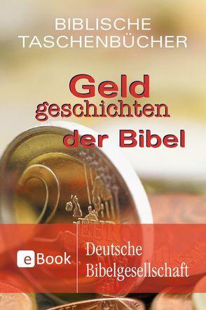 Geldgeschichten der Bibel von Bauer,  Dietrich