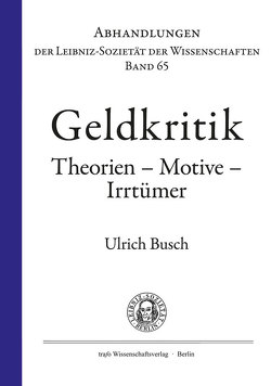 Geldkritik. Theorien – Motive – Irrtümer von Busch,  Ulrich