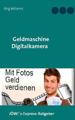 Geldmaschine Digitalkamera von Willems,  Jörg