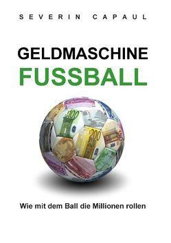 Geldmaschine Fussball von Capaul,  Severin