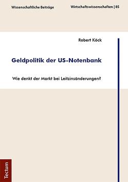 Geldpolitik der US-Notenbank von Köck,  Robert