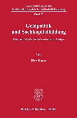 Geldpolitik und Sachkapitalbildung. von Hauer,  Dirk