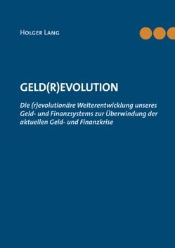 Geld(r)evolution von Lang,  Holger