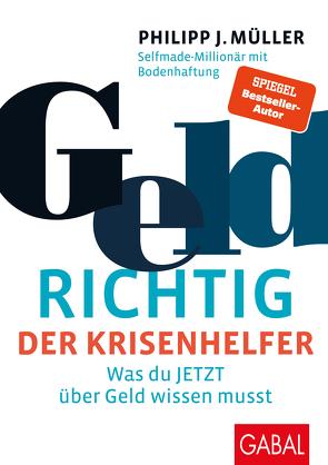 GeldRICHTIG – Der Krisenhelfer von Müller,  Philipp J.