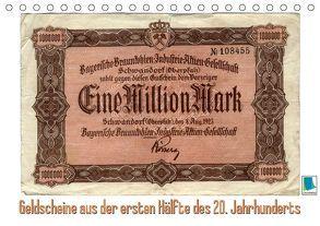 Geldscheine aus der ersten Hälfte des 20. JahrhundertsAltes Geld: Schöne Scheine (Tischkalender 2019 DIN A5 quer) von CALVENDO,  k.A.
