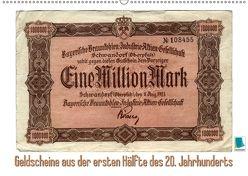Geldscheine aus der ersten Hälfte des 20. JahrhundertsAltes Geld: Schöne Scheine (Wandkalender 2018 DIN A2 quer) von CALVENDO,  k.A.