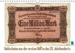 Geldscheine aus der ersten Hälfte des 20. JahrhundertsAltes Geld: Schöne Scheine (Wandkalender 2018 DIN A4 quer) von CALVENDO,  k.A.