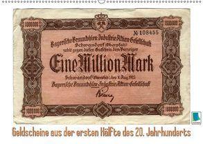Geldscheine aus der ersten Hälfte des 20. JahrhundertsAltes Geld: Schöne Scheine (Wandkalender 2019 DIN A2 quer) von CALVENDO,  k.A.