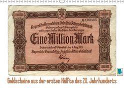 Geldscheine aus der ersten Hälfte des 20. JahrhundertsAltes Geld: Schöne Scheine (Wandkalender 2019 DIN A3 quer) von CALVENDO