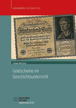 Geldscheine im Geschichtsunterricht von Britsche,  Frank